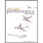 Aircraft Performance and Design by John Anderson