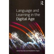Language and Learning in the Digital Age by James Paul Gee
