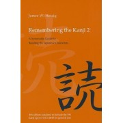 Remembering the Kanji: Volume 2 by James W. Heisig