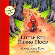 Little Red Riding Hood/Caperucita Roja by Jacob Grimm