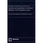 Conflicts of Jurisdiction in Criminal Matters in the European Union by Martin B