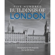 Five Hundred Buildings of London by Gill Davies