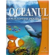 Oceanul - Enciclopedie pentru copii.