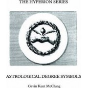 The Hyperion Series Astrological Degree Symbols by Gavin Kent McClung