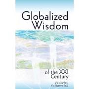 Globalized Wisdom of the XXI Century