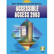 Accessible Access 2003 2003 by Mark Whitehorn