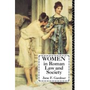 Women in Roman Law and Society by Jane F Gardner
