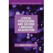 Lexical Processing and Second Language Acquisition by Natasha Tokowicz