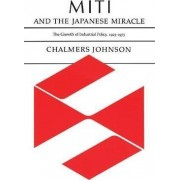 Miti and the Japanese Miracle by Chalmers Johnson