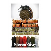Survival Guide with Paracord: The Essential Usage of Paracord and DIY Hacks: (Paracord Projects, Paracord Bracelet)