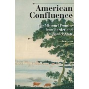 American Confluence by Stephen Aron