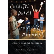 Creative Drama and Music Methods by Janet E. Rubin