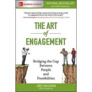 The Art of Engagement: Bridging the Gap Between People and Possibilities by Jim Haudan