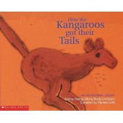 How the Kangaroos Got Their Tails by George Mung Mung Lirrmiyarri
