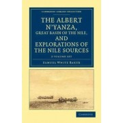The Albert N'yanza, Great Basin of the Nile, and Explorations of the Nile Sources 2 Volume Set by Sir Samuel White Baker