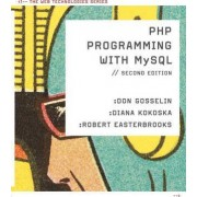 PHP Programming with MySQL by Don Gosselin