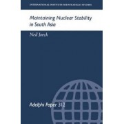 Maintaining Nuclear Stability in South Asia by Neil Joeck