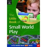 The Little Book of Small World Play by Sharon Ward
