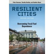 Resilient Cities, Second Edition: Overcoming Fossil-Fuel Dependence