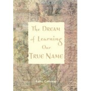 The Dream of Learning Our True Name by Kathy Galloway