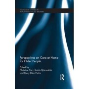 Perspectives on Care at Home for Older People by Christine Ceci