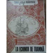 La Echinox De Toamna - Toma George Maiorescu