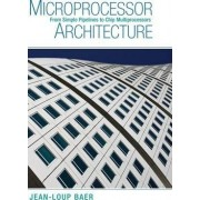 Microprocessor Architecture by Jean-Loup Baer