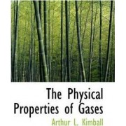 The Physical Properties of Gases by Arthur Lalanne Kimball