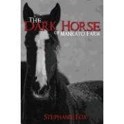 The Dark Horse of Mankato Farm