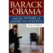 Barack Obama and the Future of American Politics by Paul Street