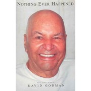 Nothing Ever Happened by David Godman