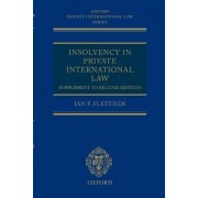 Insolvency in Private International Law: Supplement to Second Edition by Ian Fletcher