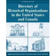 Directory of Historical Organizations in the United States and Canada by American Association for State and Local History