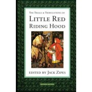 The Trials and Tribulations of Little Red Riding Hood by Jack David Zipes