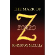 The Mark of Zorro by Johnston D McCulley