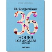 The New York Times: 36 Hours, Los Angeles & Beyond by Barbara Ireland
