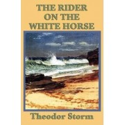 The Rider on the White Horse by Theodor Storm