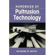 Handbook of Pultrusion Technology by Raymond Meyer