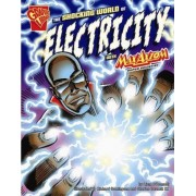 The Shocking World of Electricity with Max Axiom, Super Scientist by Liam O'Donnell