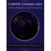 Climate Change 2001, Impacts, Adaptation, and Vulnerability 2001: Impacts, Adaptation and Vulnerability by James J. McCarthy