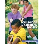 Childhood in American Society by Karen Sternheimer