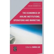 Economics of Airline Institutions, Operations and Marketing: v. 2 by Darin Lee