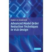 Advanced Model Order Reduction Techniques in VLSI Design by Sheldon Tan