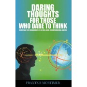 Daring Thoughts for Those Who Dare to Think by Rene Mortimer Frantz Rene Mortimer