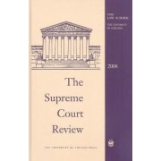The Supreme Court Review 2008 by Dennis J. Hutchinson