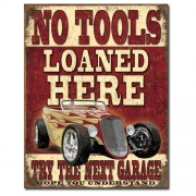 """Sign - No Tools Loaned Here - Try The Next Garage"""