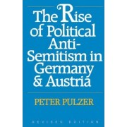 The Rise of Political Anti-Semitism in Germany and Austria by Peter Pulzer