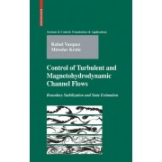 Control of Turbulent and Magnetohydrodynamic Channel Flows by Rafael Vazquez