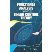 Functional Analysis and Linear Control Theory by J. R. Leigh