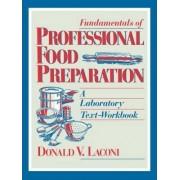 Fundamentals of Professional Food Preparation: Laboratory Text - Workbook by Donald V. Laconi